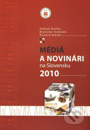 Eurokódex Médiá a novinári na Slovensku 2010 - Samuel Brečka a kolektív cena od 195 Kč