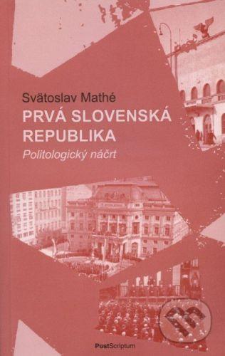 PostScriptum Prvá Slovenská republika - Svätoslav Mathé cena od 86 Kč