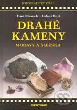 Aventinum Drahé kameny Moravy a Slezska - Ivan Mrázek, Luboš Rejl cena od 380 Kč