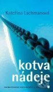 Karmelitánske nakladateľstvo Kotva nádeje - Kateřina Lachmanová cena od 100 Kč