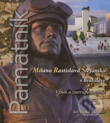 Elán Pamätník Milana Rastislava Štefánika v Bratislave - Ján Fuska a kol. cena od 244 Kč