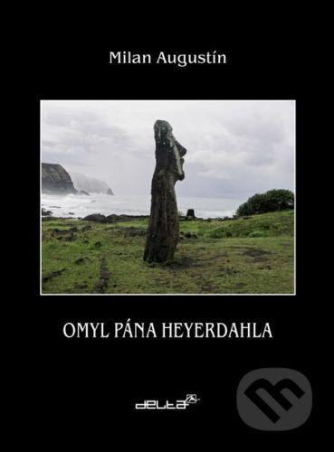 DELTA M Omyl pána Heyerdahla - Milan Augustín cena od 1089 Kč