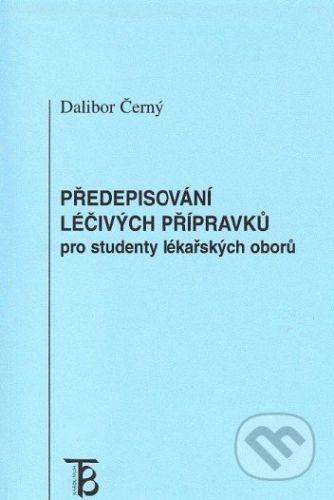Karolinum Předepisování léčivých přípravků pro studenty lékařských oborů - Dalibor Černý cena od 113 Kč