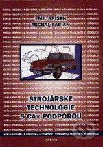 Elfa Strojárske technológie s CAx podporou - Emil Spišák, Michal Fabian cena od 391 Kč