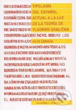 Univerzita Karlova v Praze Tipología del espaňol actual a la luz de la teoría de Vladimír Skalička - Petr Čermák cena od 170 Kč