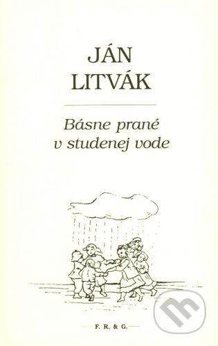 F. R. & G. Básne prané v studenej vode - Ján Litvák cena od 138 Kč