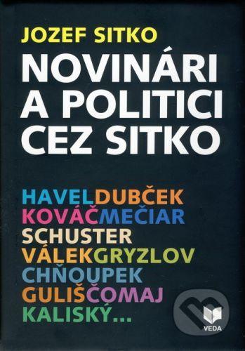VEDA Novinári a politici cez sitko - Jozef Sitko cena od 174 Kč