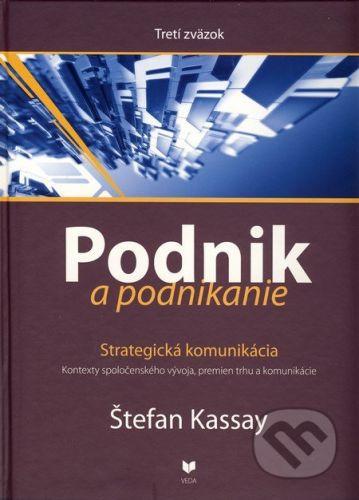 VEDA Podnik a podnikanie (Tretí zväzok) - Štefan Kassay cena od 2329 Kč