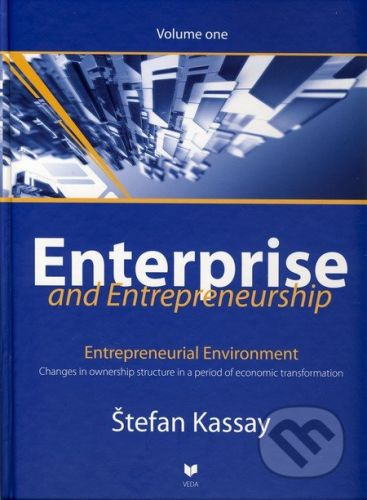 VEDA Enterprise and Entrepreneurship (Volume one) - Štefan Kassay cena od 2298 Kč