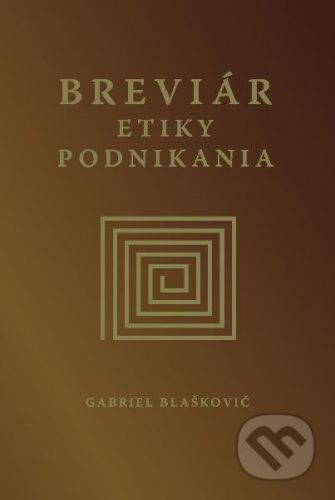 Eurostav Breviár etiky podnikania - Gabriel Blaškovič cena od 344 Kč