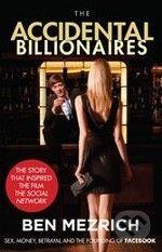 Mezrich Ben: Accidental Billionaires: Sex, Money, Betrayal and the Founding of Facebook cena od 212 Kč