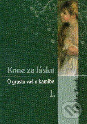 Sírius Cybernetics, s.r.o. Kone za lásku - Ladislav Tavali cena od 75 Kč