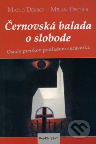 PostScriptum Černovská balada o slobode - Matúš Demko, Milan Fischer cena od 187 Kč