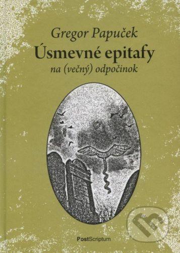 PostScriptum Úsmevné epitafy na (večný) odpočinok - Gregor Papuček cena od 129 Kč