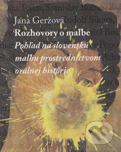 Slovart Rozhovory o maľbe - Jana Geržová cena od 459 Kč