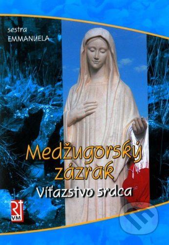sestra Emanuela: Medžugorský zázrak - víťazstvo srdca cena od 76 Kč