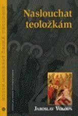 Jaroslav Vokoun: Naslouchat teoložkám cena od 63 Kč