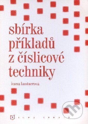 Kantnerová J.: Sbírka příkladů z číslicové techniky cena od 154 Kč
