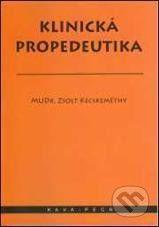 KAVA-PECH Klinická propedeutika - Zsolt Kecskeméthy cena od 324 Kč