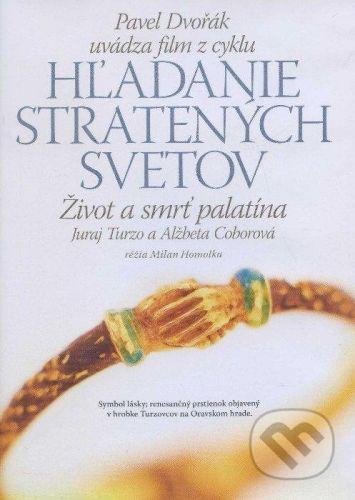 Rak Život a smrť palatína - Juraj Turzo a Alžbeta Coborová (8) - Pavel Dvořák cena od 137 Kč