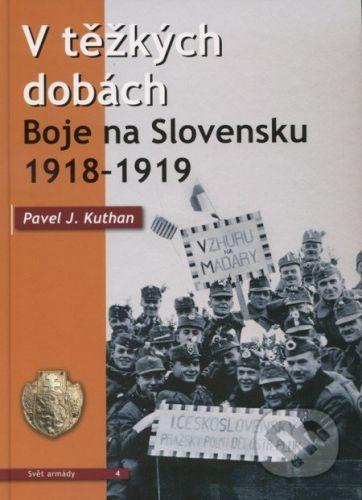 Kuthan Pavel J.: V těžkých dobách cena od 346 Kč
