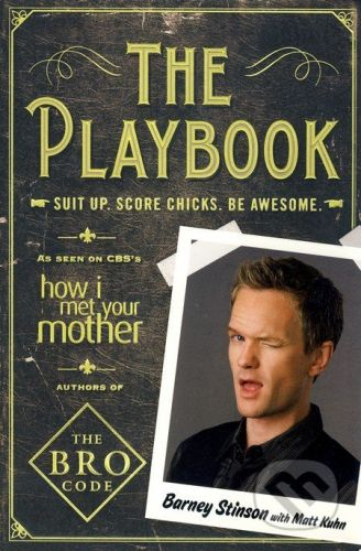 Simon & Schuster The Playbook - Barney Stinson, Matt Kuhn cena od 206 Kč