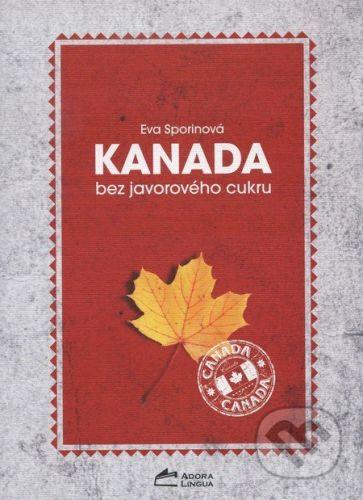 Adora Lingua s.r.o. Kanada bez javorového cukru - Eva Sporinová cena od 247 Kč