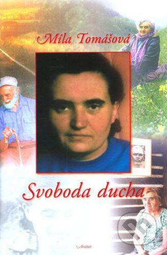 Míla Tomášová: Svoboda ducha cena od 198 Kč