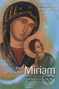 Redemptoristi - Slovo medzi nami Pred príchodom Miriam - cena od 48 Kč