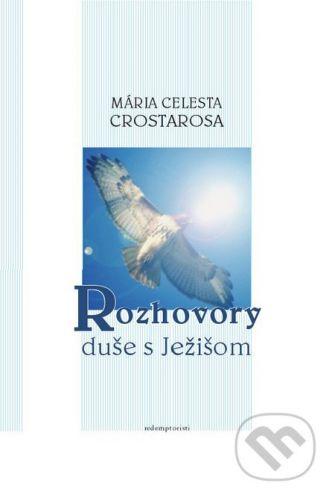 Redemptoristi - Slovo medzi nami Rozhovory duše s Ježišom - Mária Celesta Crostarosa cena od 80 Kč
