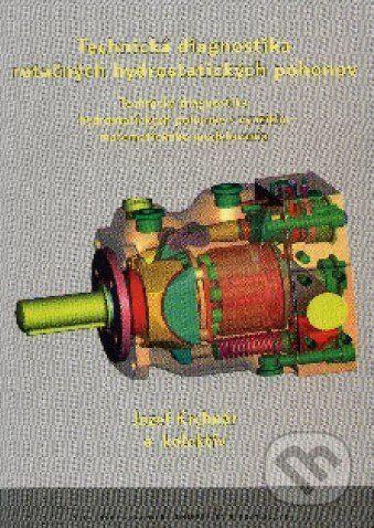 STU Technická diagnostika rotačných hydrostatických pohonov - Jozef Krchnár a kol. cena od 149 Kč