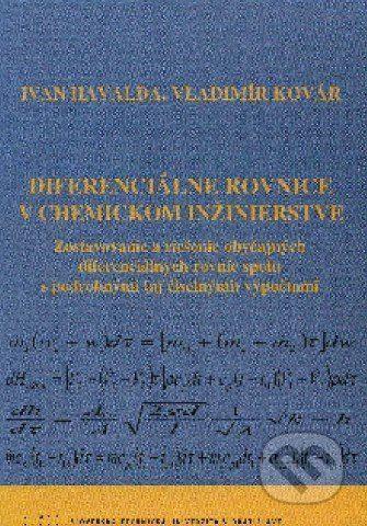 STU Diferenciálne rovnice v chemickom inžinierstve - Ivan Havalda, Vladimír Kovár cena od 325 Kč