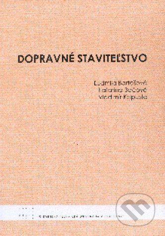 STU Dopravné staviteľstvo - Ľudmila Bartošová cena od 231 Kč