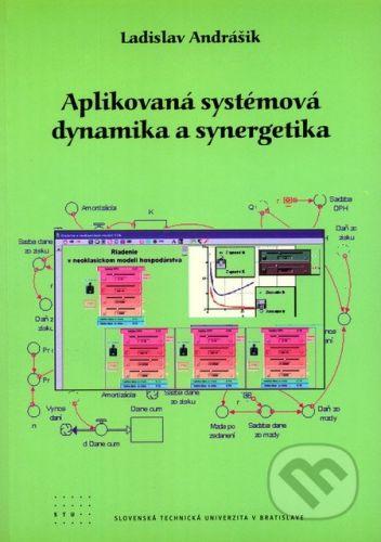 STU Aplikovaná systémová dynamika a synergetika - Ladislav Andrášik cena od 261 Kč