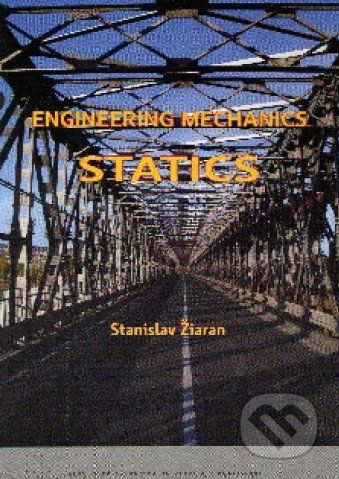 STU Engineering mechanics Statics - Stanislav Žiaran cena od 373 Kč