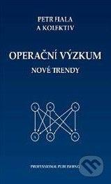 Fiala Petr a: Operační výzkum - nové trendy cena od 236 Kč