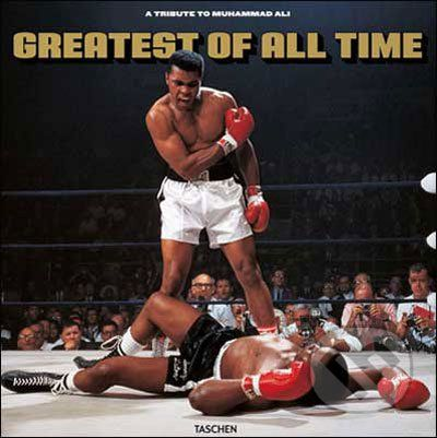 Taschen Greatest of All Time - A Tribute to Muhammad Ali - cena od 2 531 Kč