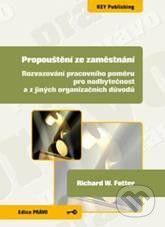 Key publishing Propouštění ze zaměstnání - Richard W. Fetter cena od 166 Kč