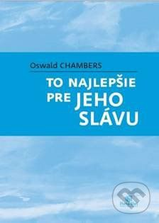 Porta Libri To najlepšie pre Jeho slávu - Oswald Chambers cena od 147 Kč