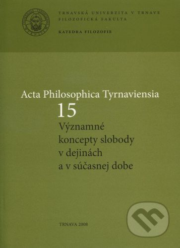 Trnavská univerzita v Trnave - Filozoficka fakulta Acta Philosophica Tyrnaviensia 15 - Ján Letz cena od 96 Kč