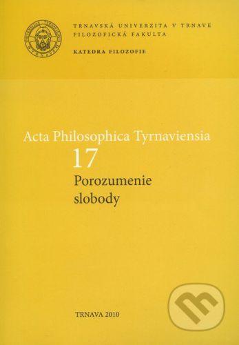 Trnavská univerzita v Trnave - Filozoficka fakulta Acta philosophica Tyrnaviensia 17 - cena od 168 Kč