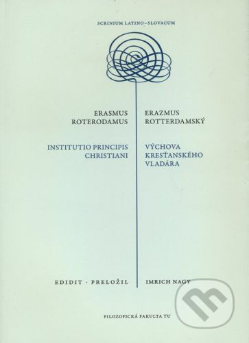 Trnavská univerzita v Trnave - Filozoficka fakulta Erasmus Roterodamus / Erazmus Rotterdamský - cena od 207 Kč
