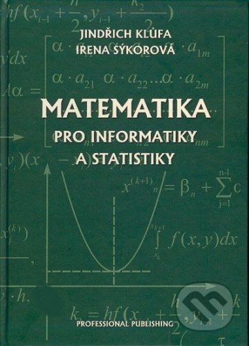 Klůfa Sýkorová: Matematika pro informatiky a statistiky cena od 245 Kč