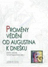 CDK Proměny vědění od Augustina k dnešku - Martin Jabůrek, Tomáš Nejeschleba cena od 68 Kč