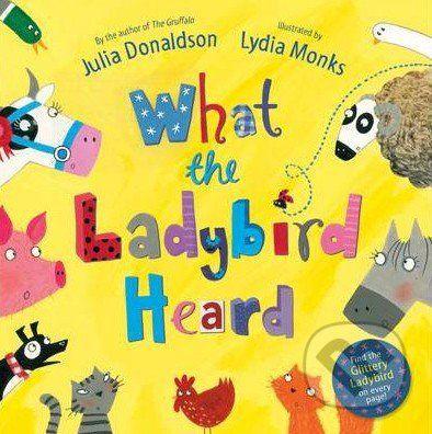 Pan Macmillan What The Ladybird Heard - Julia Donaldson cena od 221 Kč