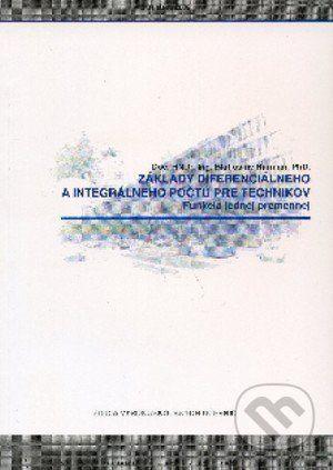 STU Základy diferenciálneho a integrálneho počtu pre technikov - cena od 204 Kč