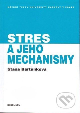 Karolinum Stres a jeho mechanismy - Staša Bartůňková cena od 117 Kč