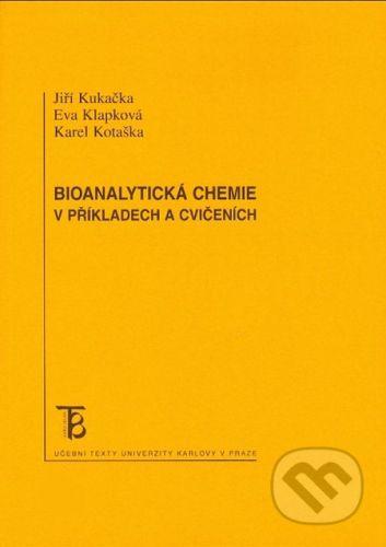 Karolinum Bioanalytická chemie - Jiří Kukačka, Eva Klapková, Karel Kotaška cena od 203 Kč