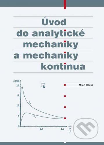 VUTIUM Úvod do analytické mechaniky a mechaniky kontinua - Milan Macur cena od 451 Kč