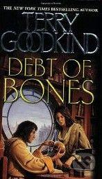 vydavateľ neuvedený Debt of Bones - Terry Goodkind cena od 221 Kč